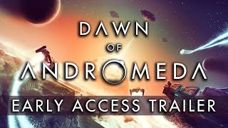 Dawn of Andromeda - Early Access Trailer