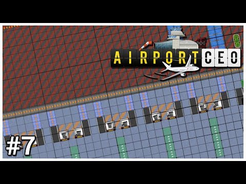 Airport CEO - #7 - Bad Baggage - Let's Play / Gameplay / Construction