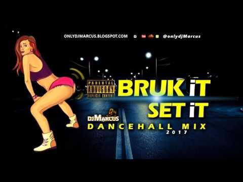 2017 BRUK IT SET IT DANCEHALL MIX | Vybz Kartel, Charley Black, Konshens, Savage....