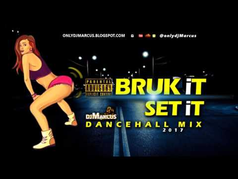 2017 BRUK IT SET IT DANCEHALL MIX | Vybz Kartel, Charley Black, Konshens, Savage....