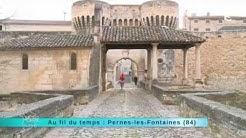 Reportage région : direction Pernes-les-Fontaines