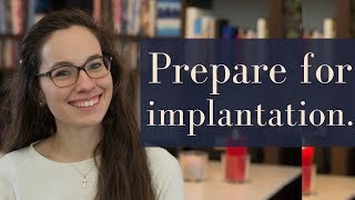 Preparing your womb for implantation