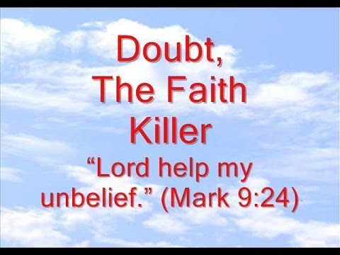 Doubt, The Faith Killer