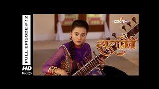 Swaragini - Full Episode 12 - With English Subtitles
