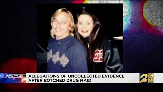 Allegations of uncollected evidence after botched drug raid