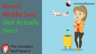 Karen's Middle Seat (Not Actually Hers)! r/EntitledParents  #002