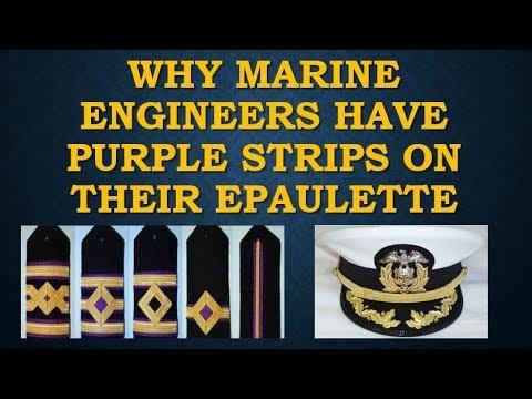 MARINE ENGINEERS HAVE PURPLE STRIPS ON THEIR EPAULETTE