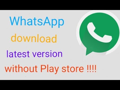How to download/update  WhatsApp messenger latest version without Play store|| WhatsApp download