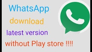 Gambar cover How to download/update  WhatsApp messenger latest version without Play store|| WhatsApp download