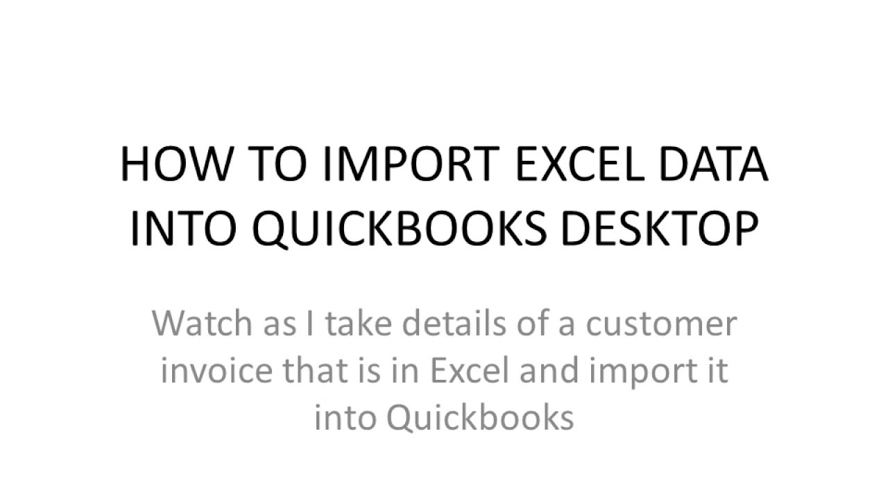 Tax Donation Receipts Excel How To Import Excel Data Into Quickbooks Desktop To Create An  Import Invoice Into Quickbooks Pdf with Sale Of Vehicle Receipt Template How To Import Excel Data Into Quickbooks Desktop To Create An Invoice Sample Invoice For Freelance Work Pdf