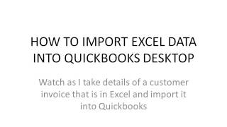 HOW TO IMPORT EXCEL DATA INTO QUICKBOOKS DESKTOP TO CREATE AN INVOICE