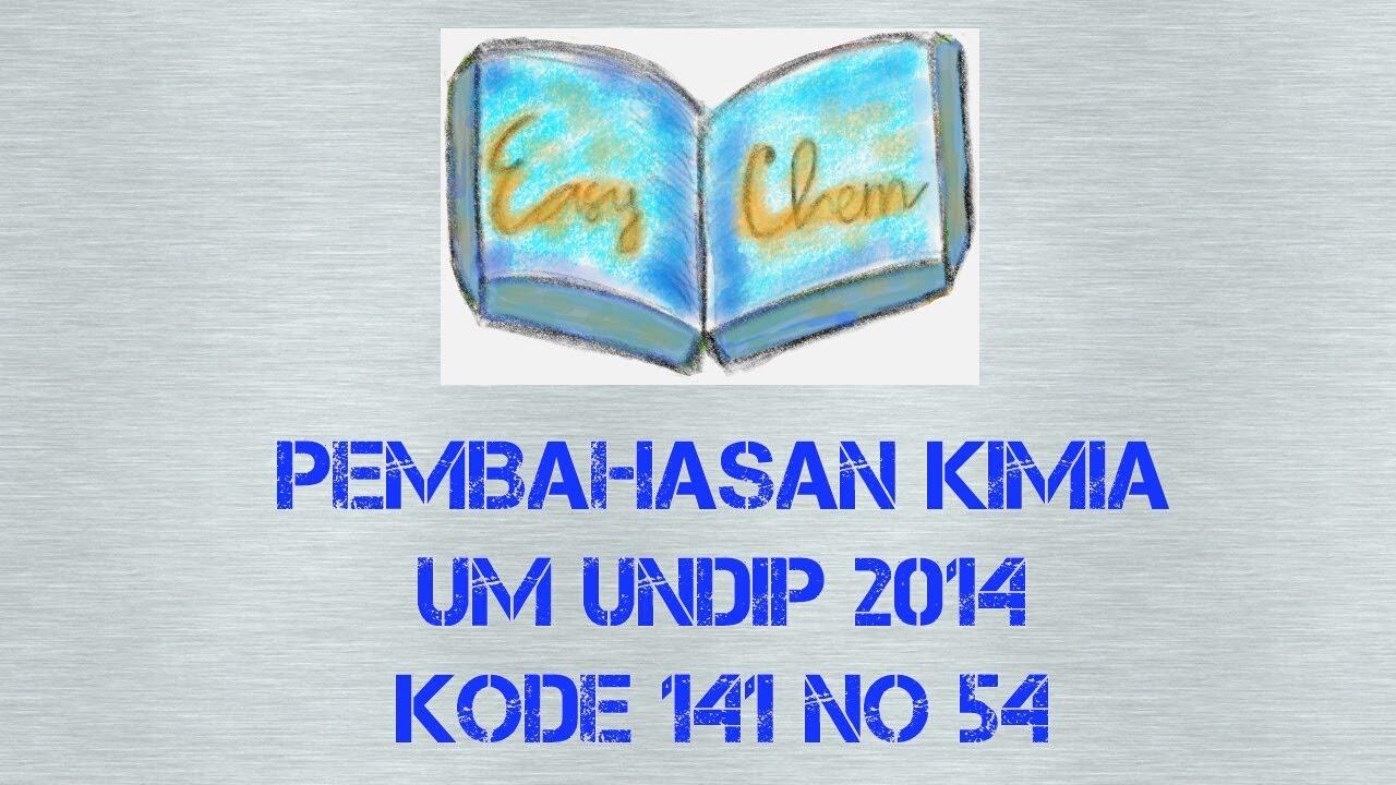Pembahasan Kimia UM UNDIP 2014 Kode 141 NO 54 (SAINTEK