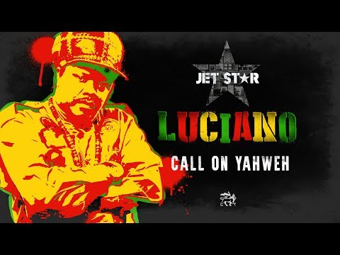 Luciano - Call on Yahweh - Official Audio | Jet Star Music