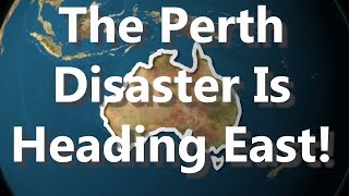 The Perth Disaster Is Heading East