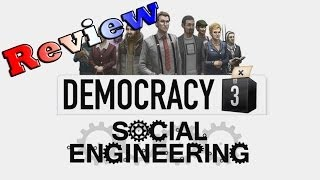 Democracy 3 Social Engineering Review