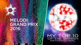 ESC 2016 | Eurovision Denmark | Dansk Melodi Grand Prix | My Top 10