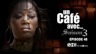 Un Café Avec...Saison3 - Episode N°48