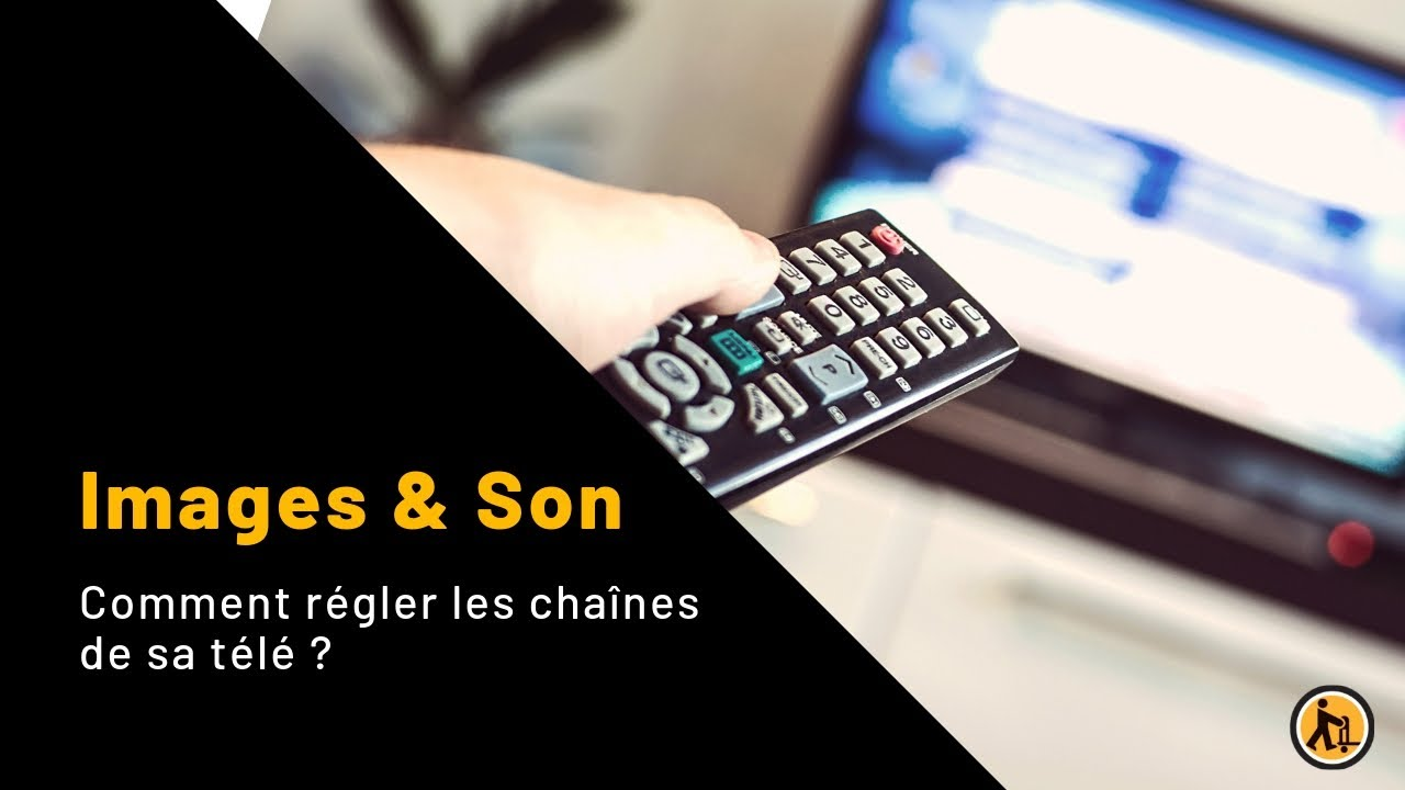 Comment Regler Les Chaines De Sa Tele Youtube