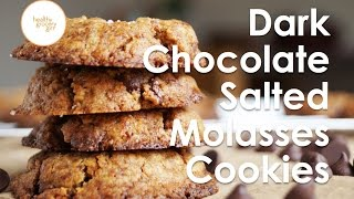 Dark Chocolate Salted Molasses Cookies  How To: Easy Holiday Recipes  Healthy Grocery Girl