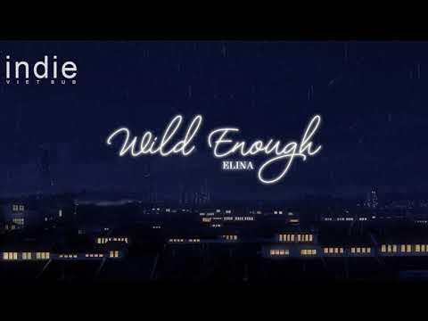 [Vietsub+Lyrics]Elina - Wild Enough