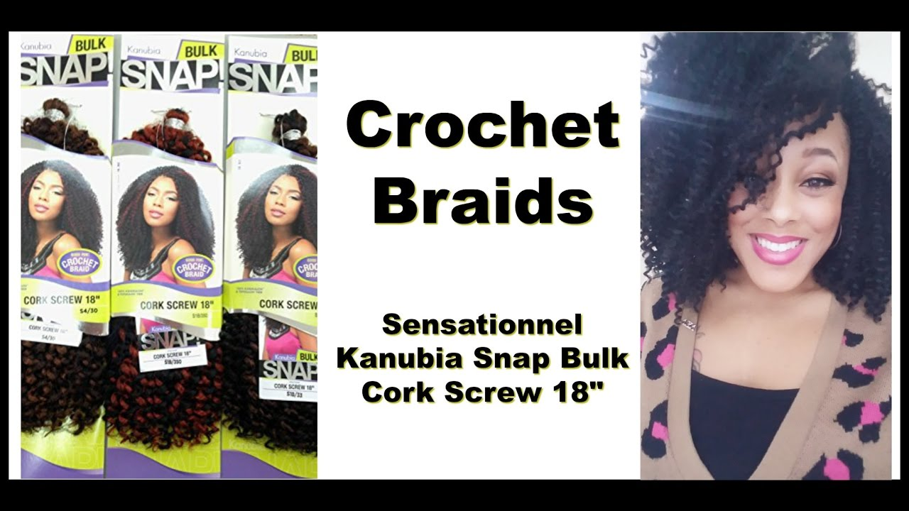 How To Crochet Braid Sensationnel Kanubia Snap Bulk Cork 18 Inch Curly Style