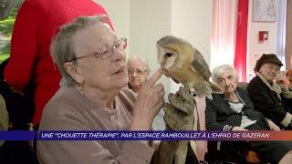 Yvelines | Une «chouette thérapie» par l'Espace Rambouillet à l'Ehpad de Gazeran