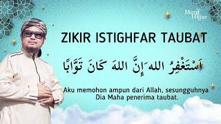 ZIKIR ISTIGHFAR TAUBAT ~ Munif Hijjaz