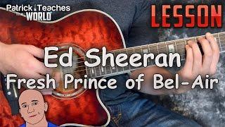 Ed Sheeran-Fresh Prince of Bel Air-Guitar Lesson-Tutorial-How to Play