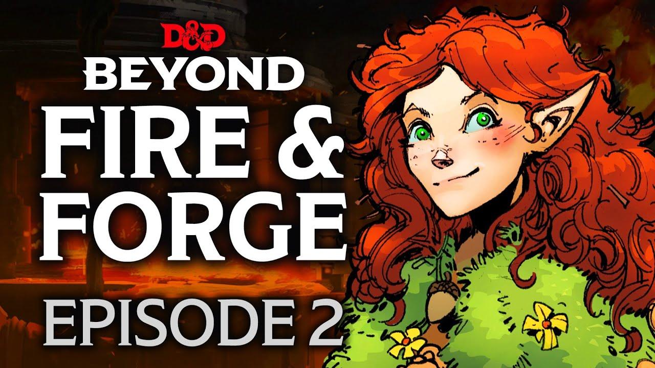 Fire & Forge - Episode 2 - D&D Beyond