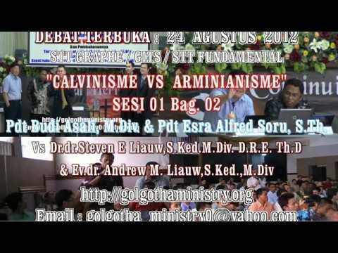 DEBAT CALVINISME VS ARMINIANISME - sesi 1 bag 2