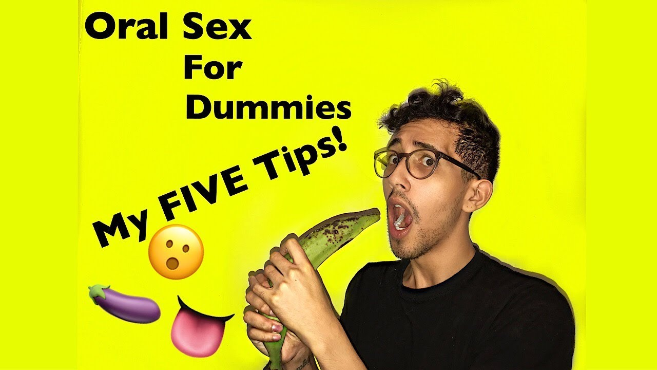 Oral sex for dummies