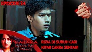 Rizal Di Suruh Cepat Cari Kitab Cakra Sentani - Prahara di Bukik Tuo (Palasik) Eps 24