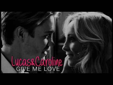 Lucas & Caroline | Give me love (THGC)