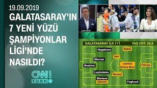 Galatasaray'ın 7 yeni yüzü Şampiyonlar Ligi'nde nasıldı?