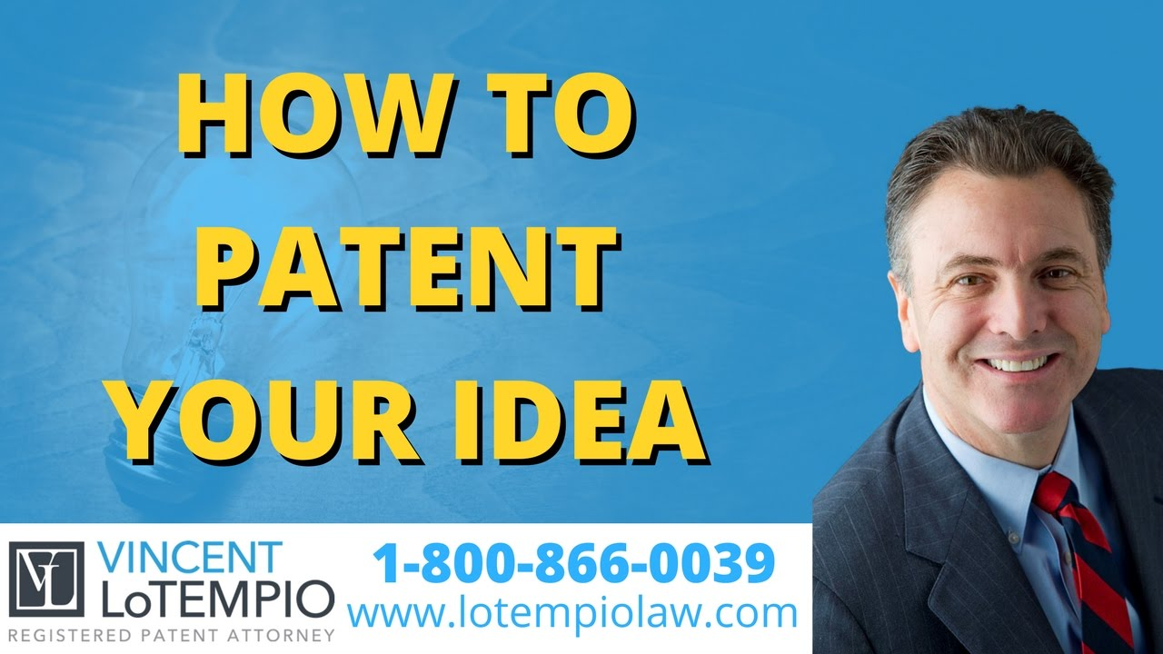 how to patent your idea - how to get a patent - inventor faq - ask