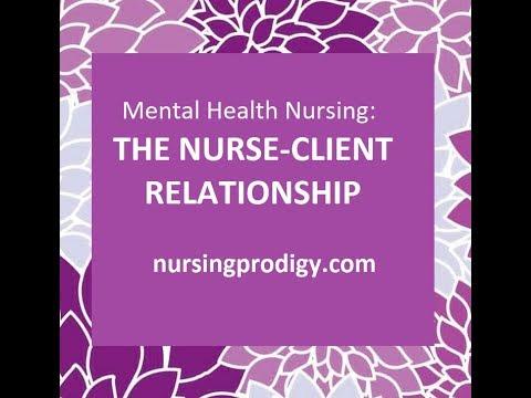 Mental Health Nursing: Nurse-Client Relationship