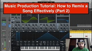 Music Production Tutorial: How to Remix a Song Effectively - Part 2