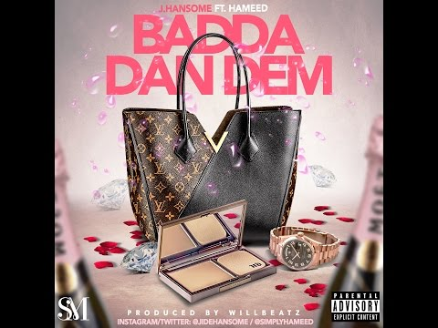 J.Hansome Ft. Hameed- Badda Dan Dem