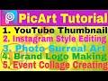 PicsArt App Full Tutorial |Youtube Thumbnail,Instagram Style Editing,SurrealArt,Brand Logo & Collage