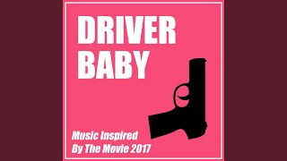 """Never, Never Gonna Give Ya Up (From """"Baby Driver"""")"""