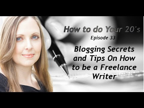 Blogging Secrets and Tips On How to be a Freelance Writer