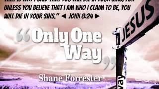 Shane Forrester/ Only One Way / Audio