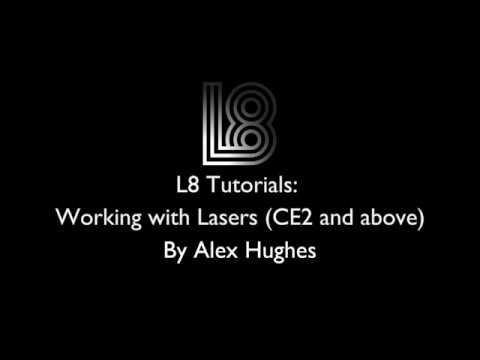L8 Tutorials: Working with Lasers in CE2 and Above