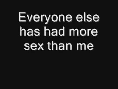Everyone Else Has Had more sex than me