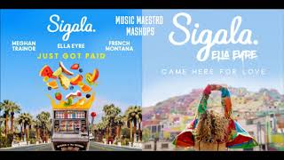 Just Got Paid/Came Here For Love [Mashup] - Sigala, Ella Eyre, Meghan Trainor & French Montana Video
