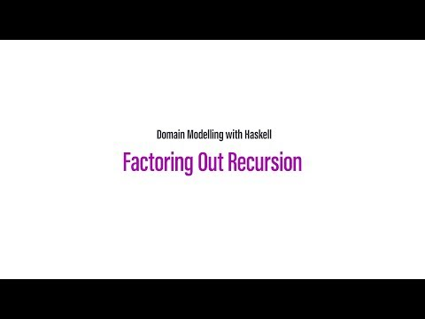 Domain Modelling with Haskell: Factoring Out Recursion
