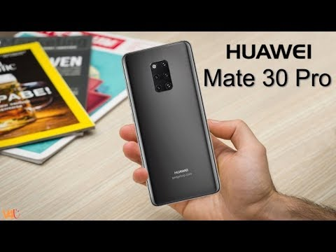 Huawei Mate 30 Pro First Look, Release Date, Price, Features, Camera, Trailer, Specs, Leaks, Concept