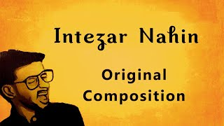 Intezaar Nahin | Original Composition | Soor
