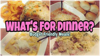 What's For Dinner?   Budget Friendly Meal Ideas