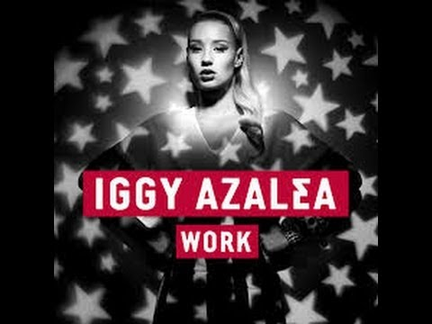 Iggy Azalea- Work (Chipmunks)